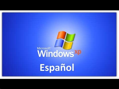 Como cambiar el idioma de Windows xp al español 2017 ...