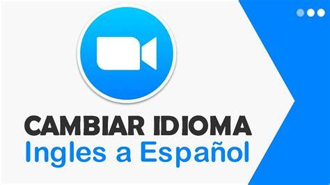 Como Cambiar el Idioma de Zoom de Ingles a Español   YouTube