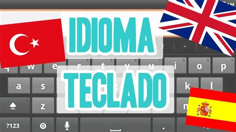 COMO CAMBIAR EL IDIOMA DEL TECLADO Android   YouTube
