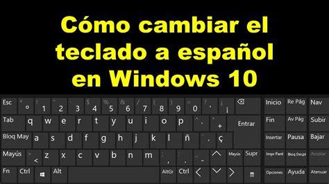Como cambiar el teclado a español en windows 10   YouTube