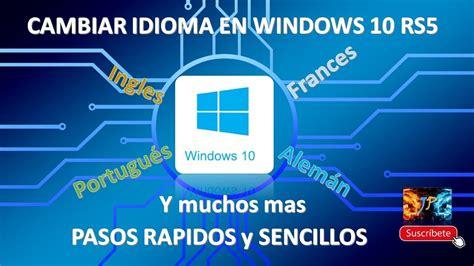 Como cambiar idioma en Windows 10 Fácil  Rápido Español a ...