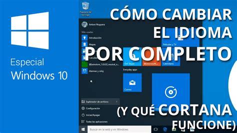 Cómo cambiar idioma en Windows 10 y usar Cortana en ...