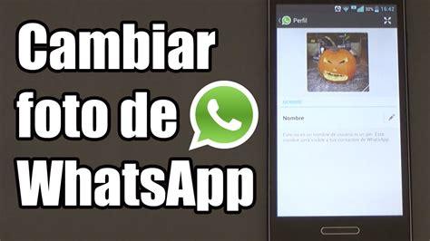 Cómo cambiar la foto de perfil de WhatsApp   YouTube