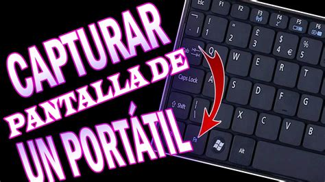 Como Capturar la Pantalla de un Portatil   YouTube