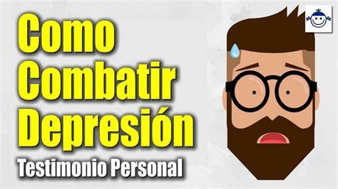Cómo Combatir Depresión, Tristeza, Nervios o Angustia ...