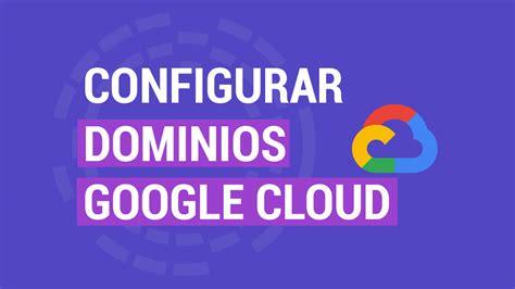 Cómo Configurar Dominios para WordPress en Google Cloud