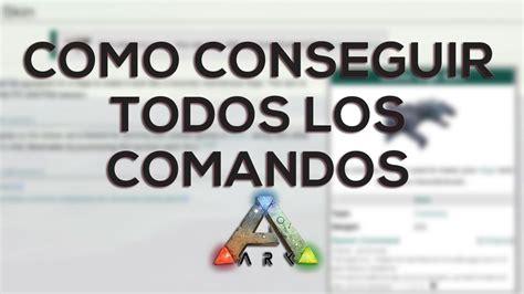 COMO CONSEGUIR TODOS LOS COMANDOS DE ARK XBOX/PS4/PC ...