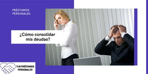 ¿Cómo consolidar mis deudas?  Ventajas y desventajas