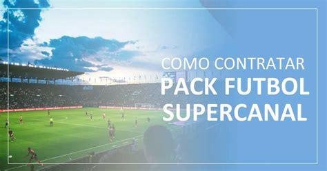 ¿Cómo contratar el pack fútbol de Supercanal?