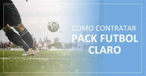 ¿Cómo contratar Pack Futbol Claro en Argentina?