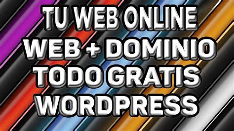 Cómo crear PÁGINA WEB GRATIS con WORDPRESS | Cómo crear un ...
