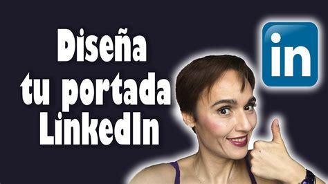 Cómo crear portada para LinkedIn 2017 FÁCIL | WinnerTips10 ...