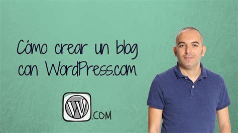 Cómo crear un blog con WordPress.com   Tutorial   YouTube