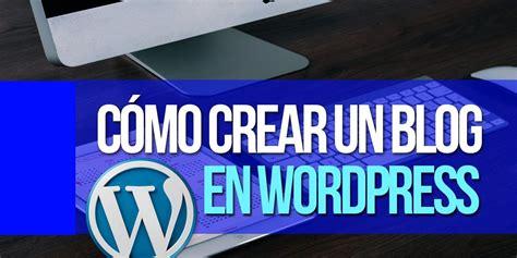 Como Crear Un Blog Con Wordpress   Recurso Wordpress