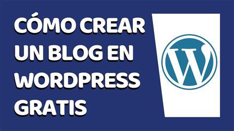 Cómo Crear un Blog en Wordpress Gratis 2020  Paso a Paso ...