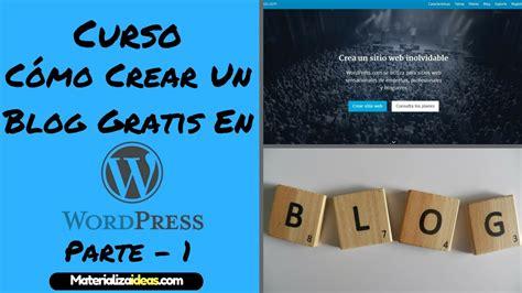 Como Crear Un Blog En Wordpress Gratis | Curso   Parte 1 ...