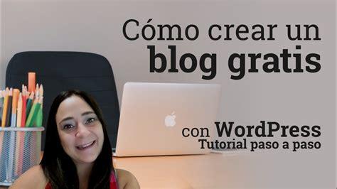 Como crear un blog en wordpress gratis | Tutorial 2018 ...
