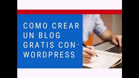 Como Crear Un Blog Gratis Con Wordpress   YouTube