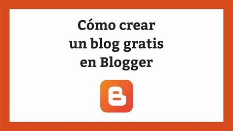 Cómo crear un blog gratis en Blogger en 5 minutos   YouTube