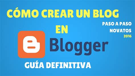 Cómo Crear un Blog Gratis en Blogger   YouTube