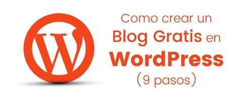 ¿Cómo crear un blog gratis en Wordpress en 9 pasos?