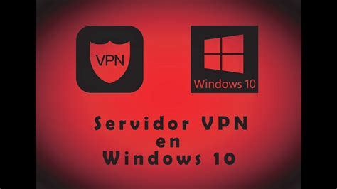 Como crear un Servidor VPN en Windows 10    Guía ...