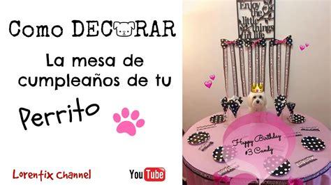Como decorar la mesa de cumpleaños #3 para tu Perro I ...