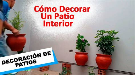 Como Decorar un Patio Interior – Parte III   YouTube