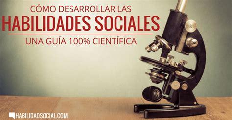Cómo Desarrollar Las Habilidades Sociales: Una Guía 100% ...