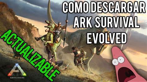 COMO DESCARGAR ARK SURVIVAL EVOLVED PARA PC + DLC ONLINE ...