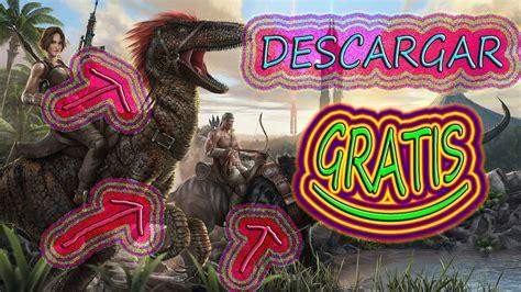 COMO DESCARGAR E INSTALAR Ark: Survival Evolved GRATIS ...