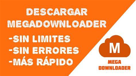 Como descargar e instalar MEGADOWNLOADER GRATIS | Full ...