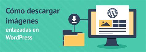 Cómo descargar imágenes enlazadas en WordPress