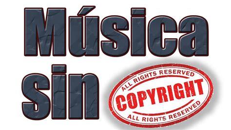 Cómo descargar música SIN Copyright 2017   YouTube