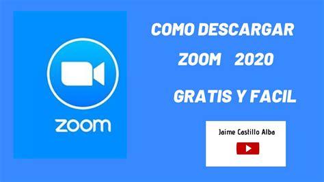 Como Descargar zoom Gratis 2020   YouTube
