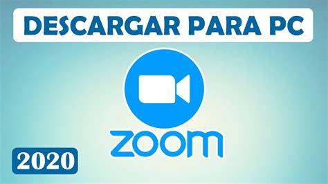 Como descargar ZOOM para PC 2020   YouTube