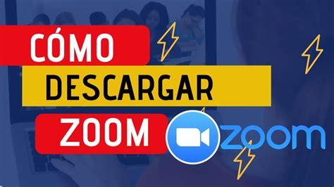Como descargar ZOOM Para pc en Windows 2020   YouTube