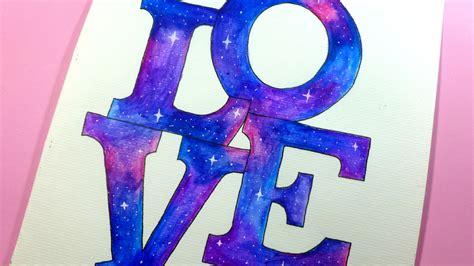 Como dibujar/pintar galaxia de Love con lapices ...