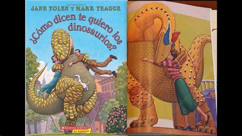 ¿Cómo dicen te quiero los dinosaurios? Por Jane Yolen y ...