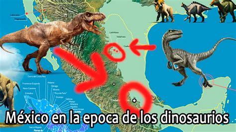 ¿Como era México en la época de los dinosaurios?   YouTube