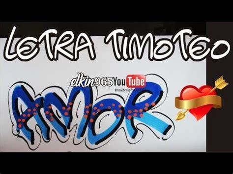 Como escribir AMOR letra timoteo   elkin965   YouTube