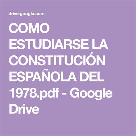 COMO ESTUDIARSE LA CONSTITUCIÓN ESPAÑOLA DEL 1978.pdf ...