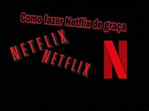 COMO FAZER NETFLIX DE 1 MÊS GRATIS 2018   YouTube