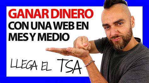 CÓMO GANAR DINERO POR INTERNET EN MES Y MEDIO  TSA    # ...