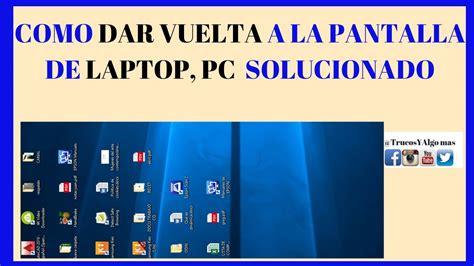 Como Girar la pantalla de mi pc o laptop  SOLUCION    YouTube