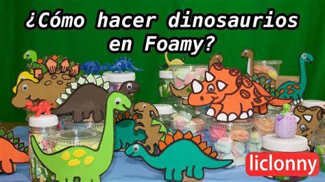 ¿Cómo hacer dinosaurios en foamy y dulceros para una ...