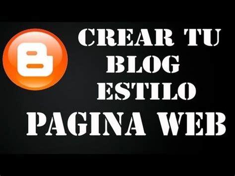 Como Hacer Un Blog Estilo Pagina Web  sin programas ...