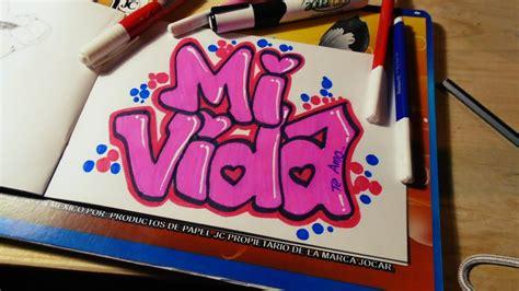 COMO HACER UN GRAFFITI DE AMOR | MI VIDA | SPEED DRAWING ...