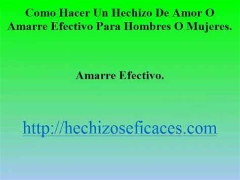 Como Hacer Un Hechizo De Amor O Amarre Efectivo Para ...