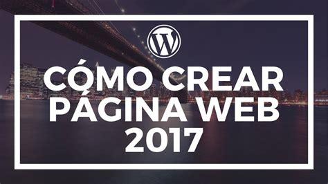 Como Hacer Una Pagina Web 2017   Tutorial WordPress   YouTube